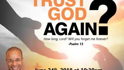Why Not Trust God Again?