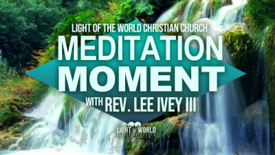 Meditation Moment w/Rev. Lee Ivey III